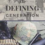 Defining Generation - Vietnam War