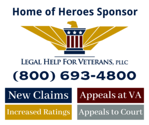 Home of Heroes Sponsor - Legal Help For Veterans VA Disability Law Firm