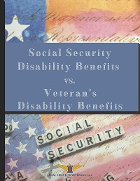 Social Security Disability Benefits vs. Veterans Disability Benefits eBook
